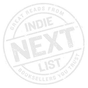 Indie Next List - Great reads from booksellers you trust